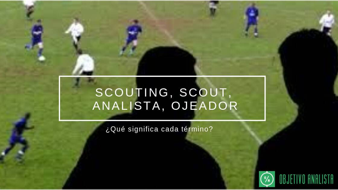 Scouting-scout-analista-ojeador2