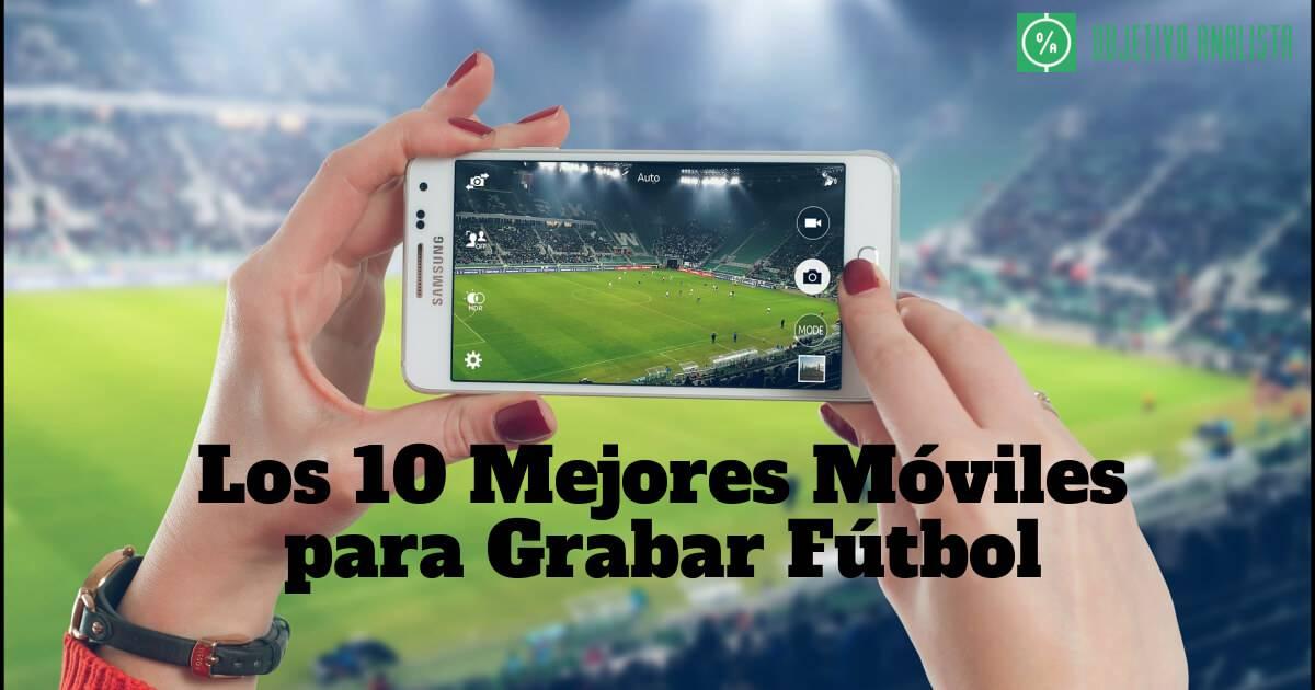 Mejores-moviles-grabar-futbol