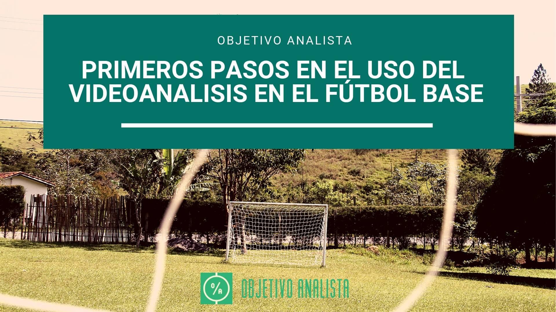 Primeros pasos videoanalisis fútbol base
