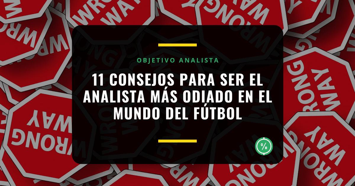 11 consejos para ser el analista más odiado en el mundo del fútbol