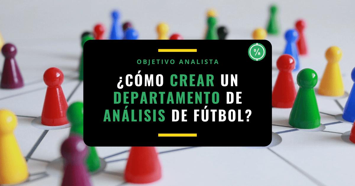 ¿Cómo crear un departamento de análisis de fútbol_