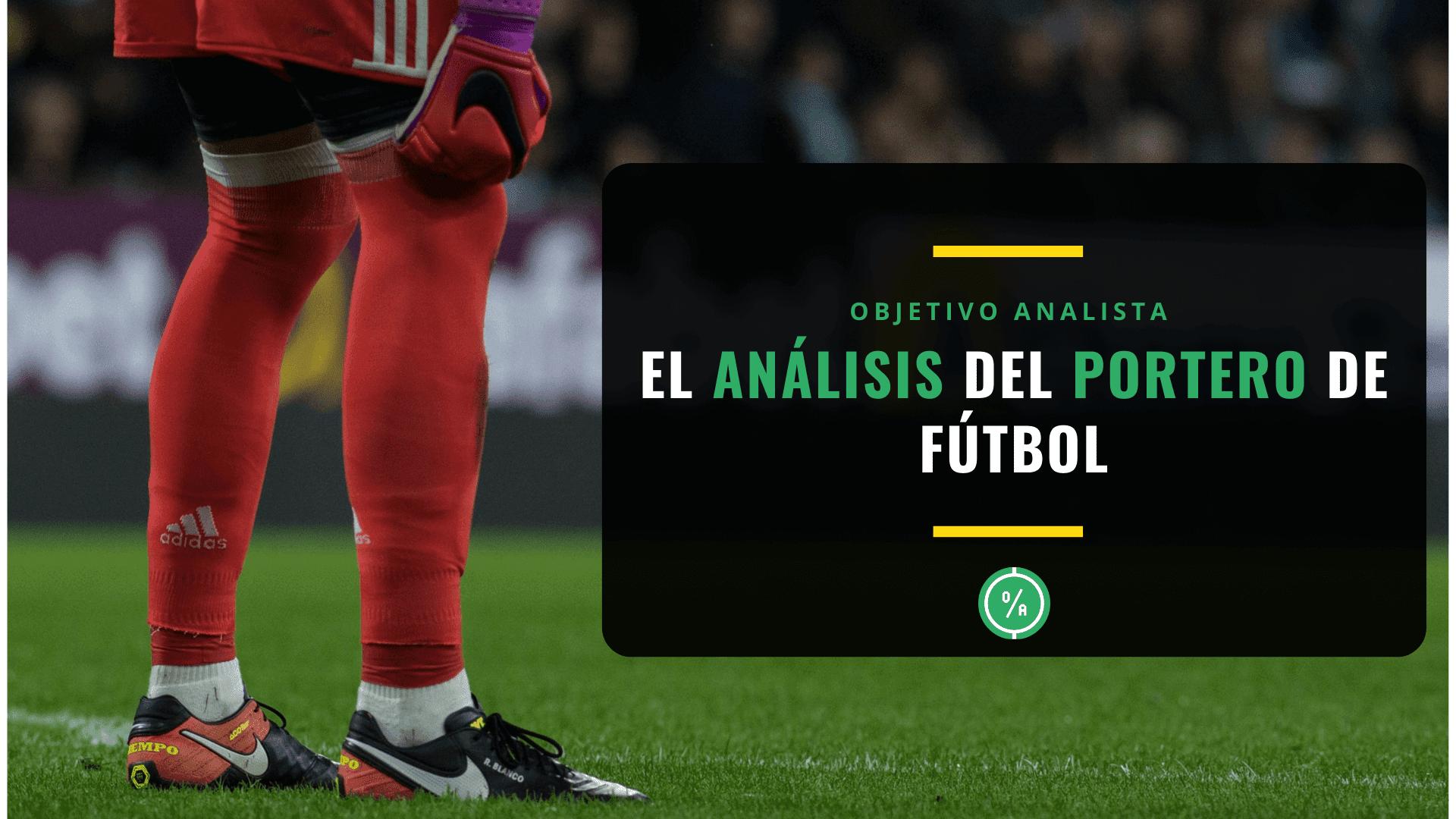 El análisis del portero de fútbol