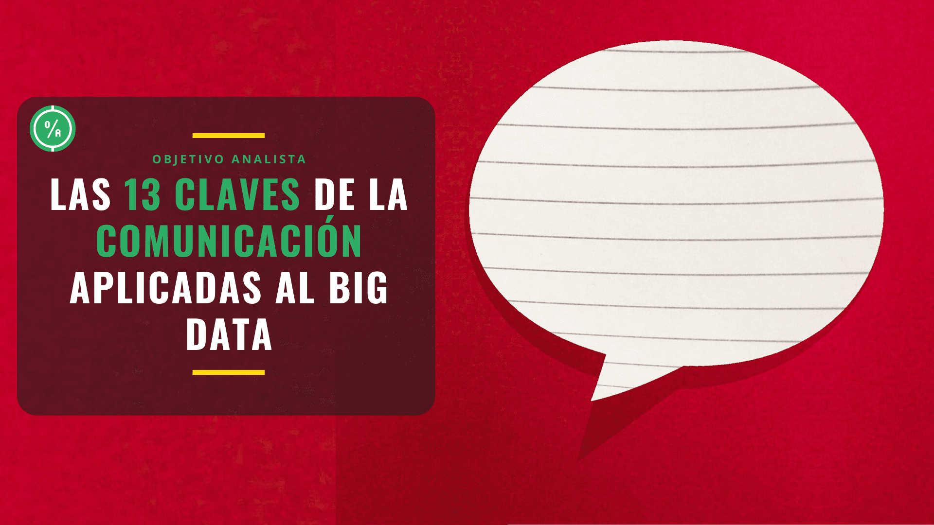 Las 13 claves de la comunicación aplicadas al Big Data