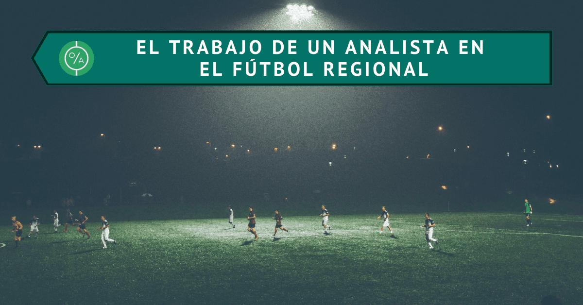 El trabajo de un analista en el fútbol regional