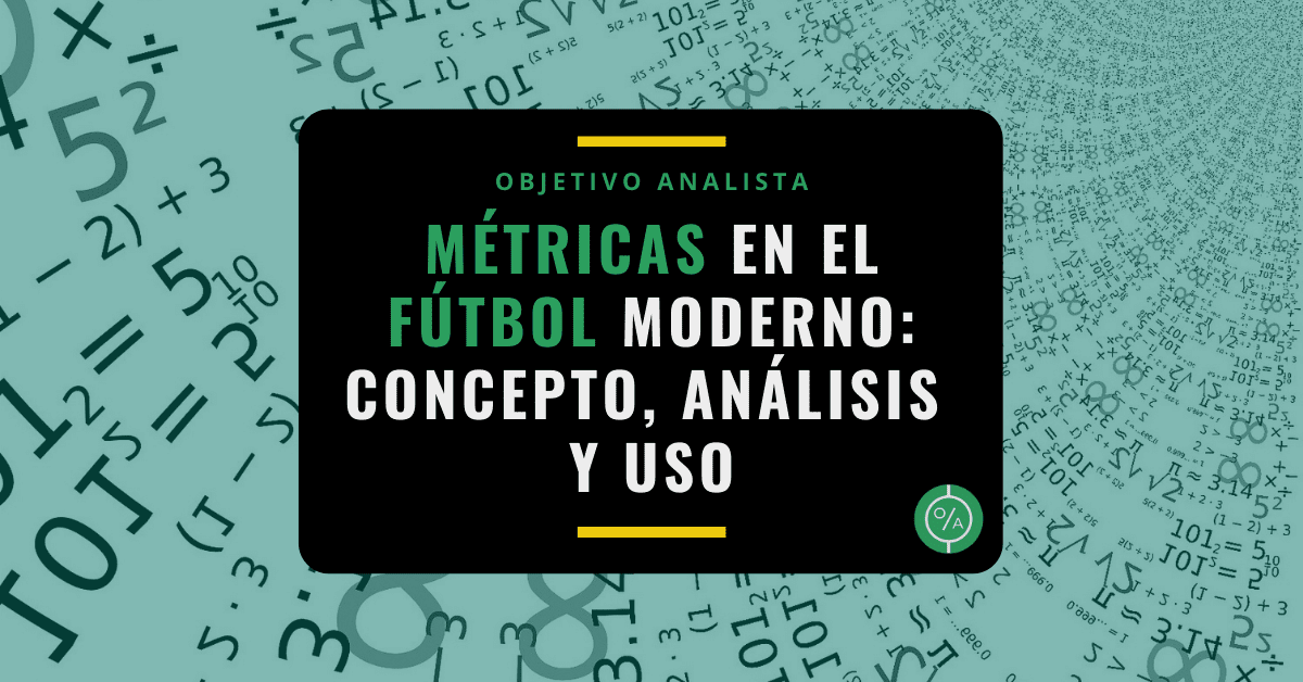 Métricas en el fútbol moderno_ concepto, análisis y uso