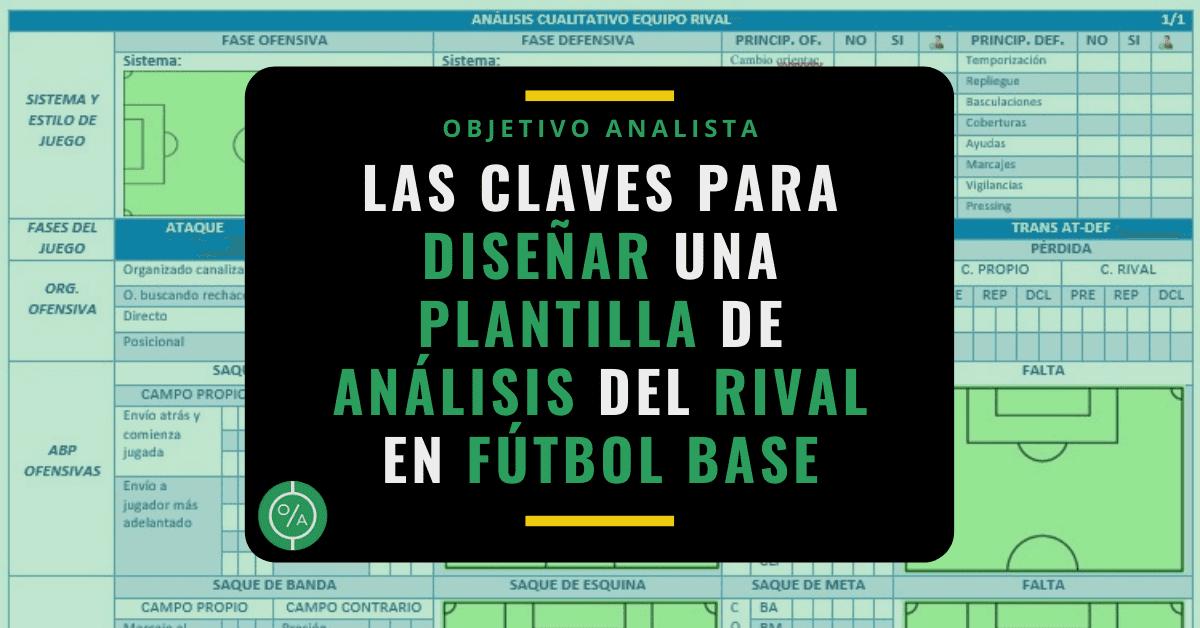 Las claves para diseñar una plantilla de análisis del rival en fútbol base