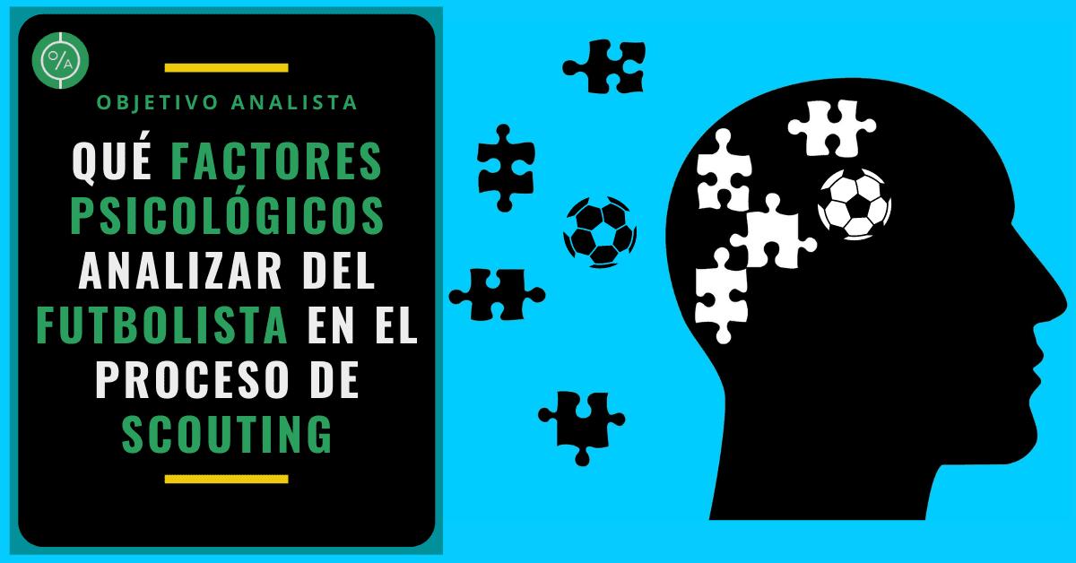 Qué factores psicológicos analizar del futbolista en el proceso de scouting