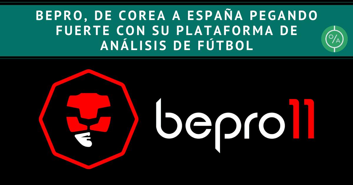 BePro, de Corea a España pegando fuerte con su plataforma de análisis de fútbol
