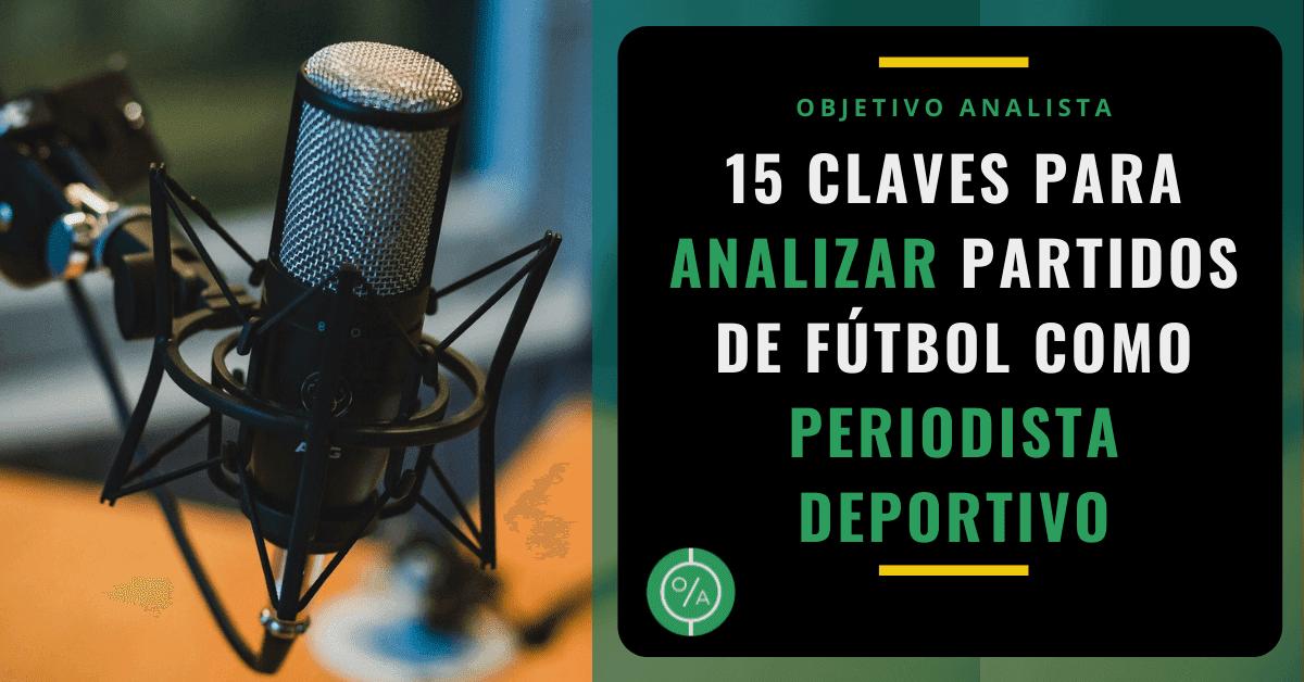 15 claves para analizar partidos de fútbol como periodista deportivo