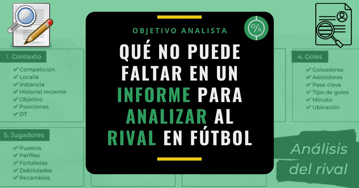 Qué no puede faltar en un informe para analizar al rival en fútbol