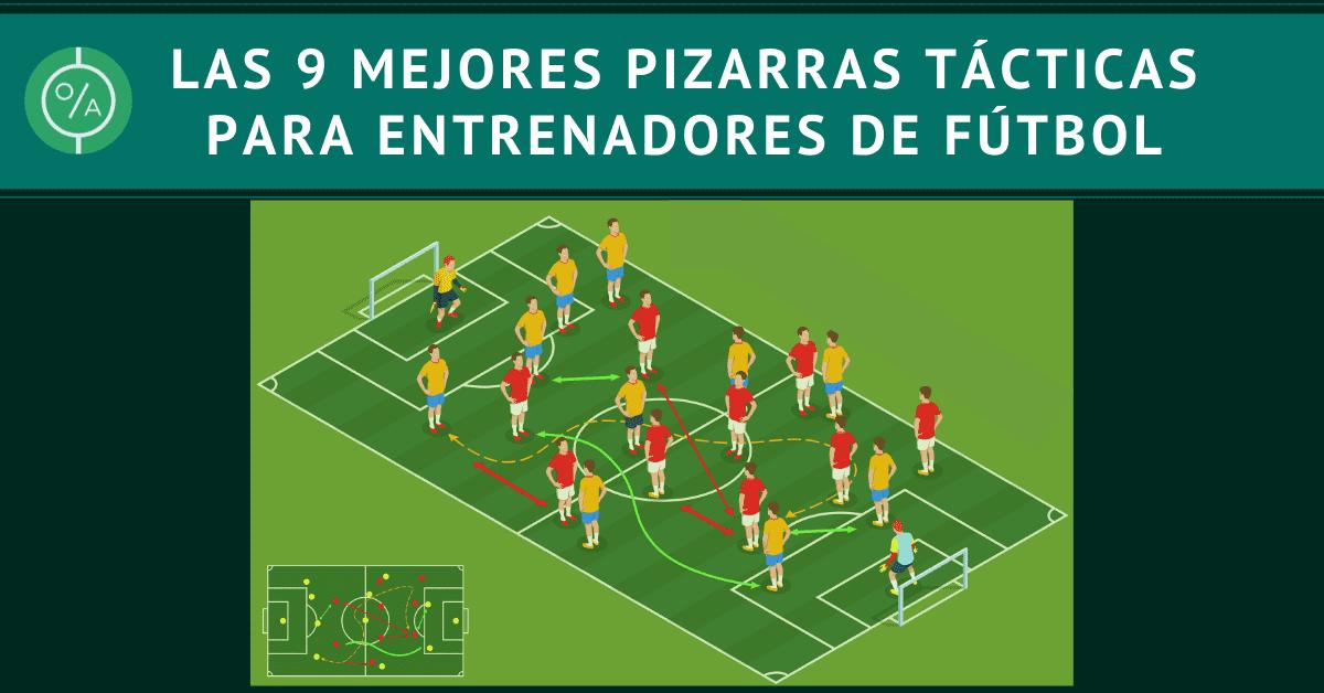 Las 9 mejores pizarras tácticas para entrenadores de fútbol